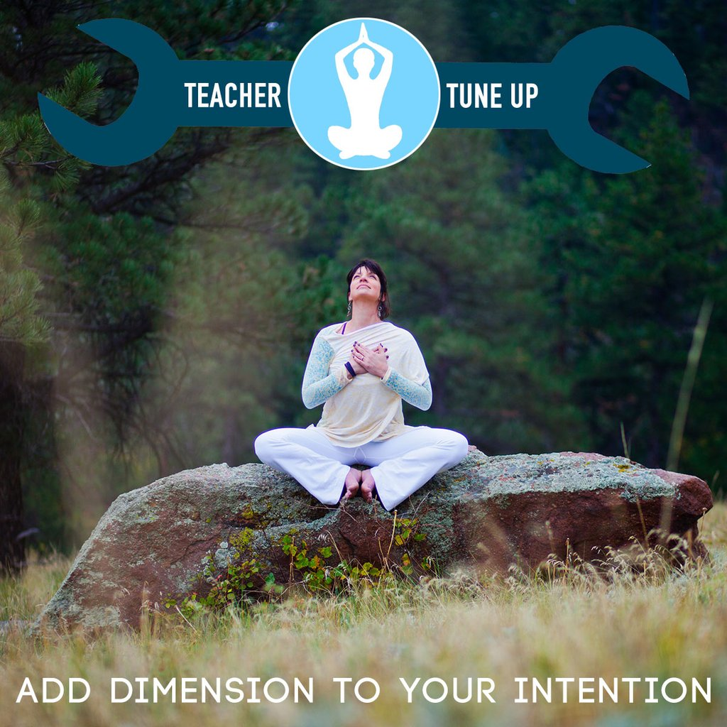 Teacher Tune-Up: Add Dimension to your Intention with Gina Caputo